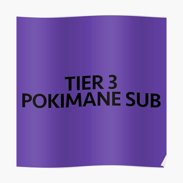 TIER 3 POKIMANE SUB Poster RB2205 product Offical Pokimane Merch